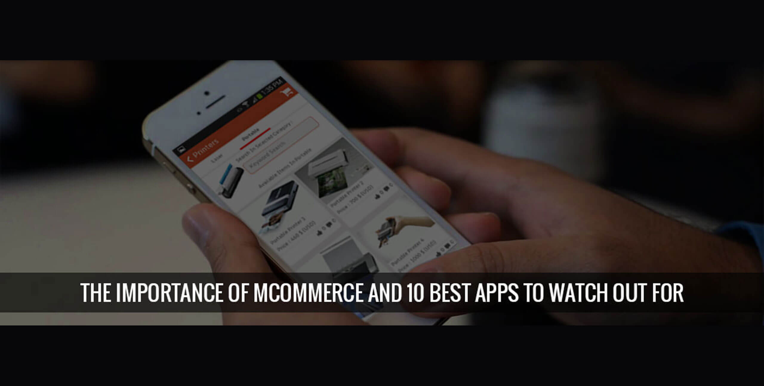 The Importance of mCommerce and Best Apps to Watch Out For