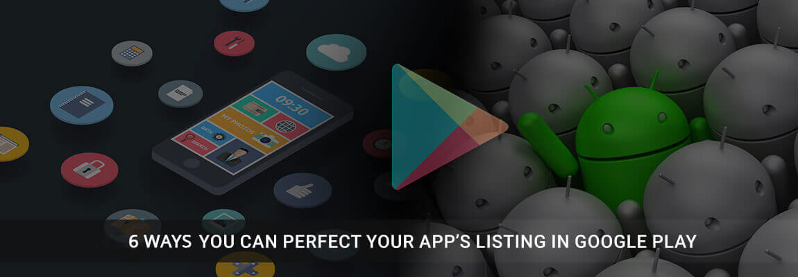 Ways-You-Can-Perfect-Your_Apps-Listing-In-Google-Play