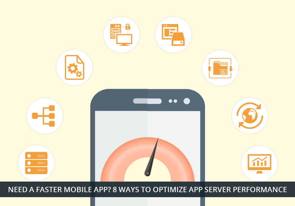 Need a Faster Mobile App 8 Ways to Optimize App Server Performance