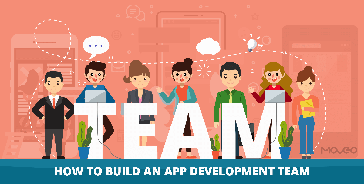 How to Build an App Development Team that Exceeds Expectations Every Time