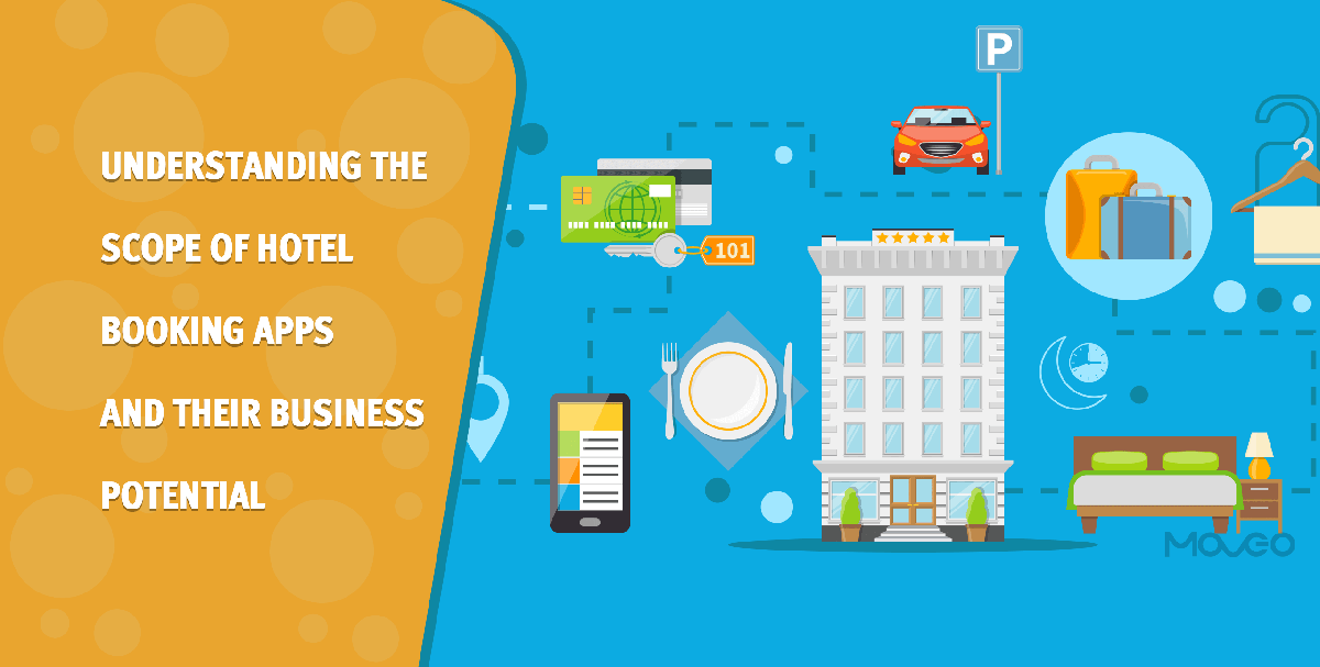 understanding the scope of hotel booking apps and their business potential