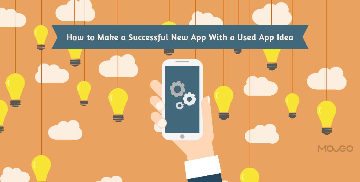 how to make a successful new app with a used app idea