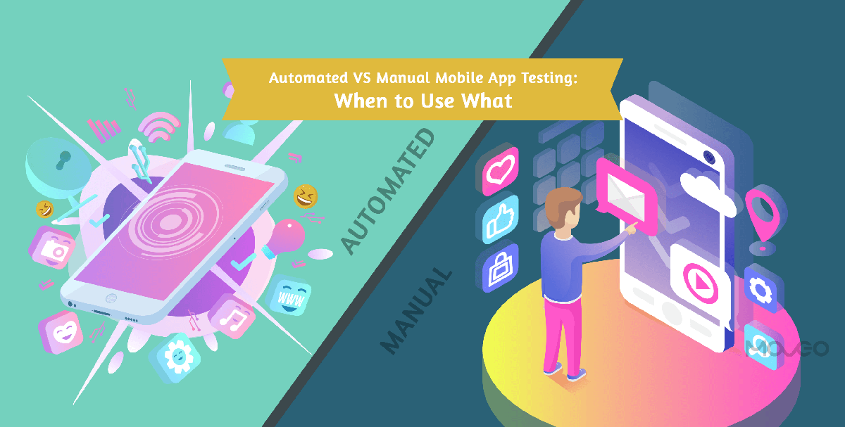 Automated VS Manual Mobile App Testing When to Use What