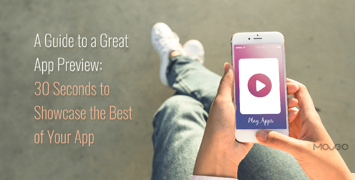 A Guide to a Great App Preview_ 30 Seconds to Showcase the Best of Your App