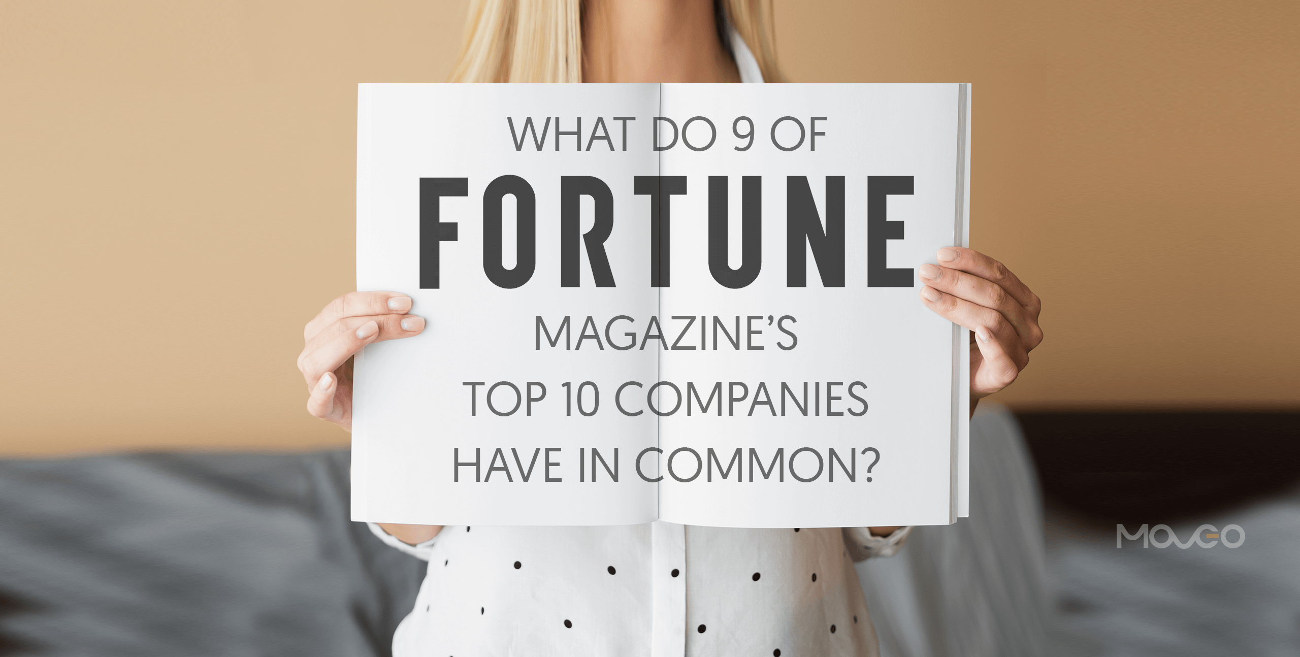 What do 9 of Fortune Magazine's Top 10 Companies have in common?