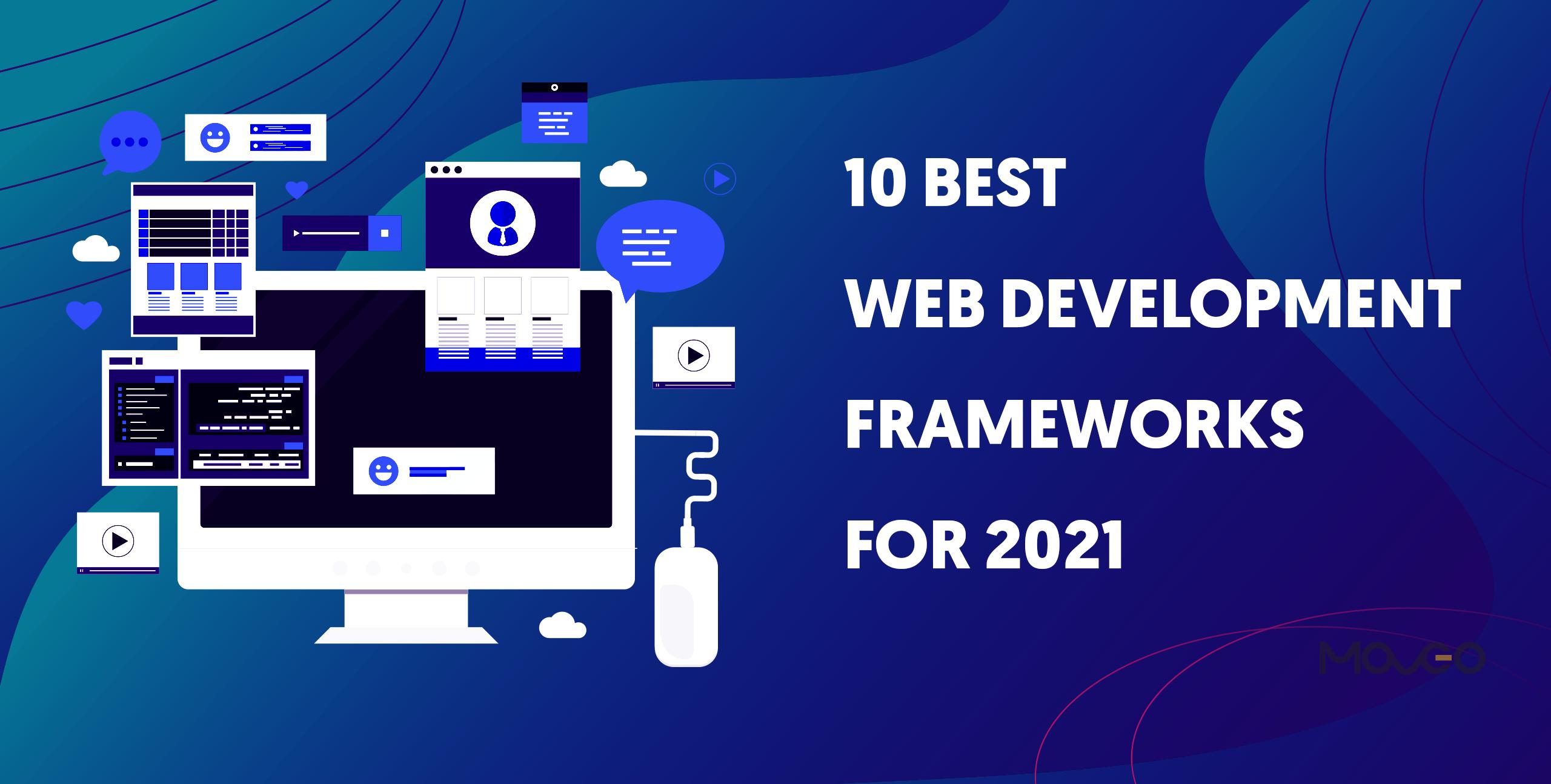 10 best web development frameworks for 2021